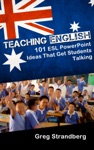 Teaching English 101 ESL PowerPoint Ideas That Get Students Talking