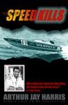Speed Kills Who Killed The Cigarette Boat King The Fastest Man On The Seas