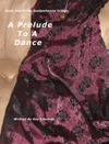 A Prelude To A Dance