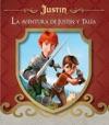 La Aventura De Justin Y Tala Justin Y La Espada Del Valor