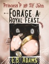 Princess P And Sir John Forage A Royal Feast