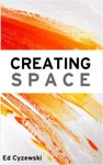 Creating Space The Case For Everyday Creativity