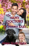 The Army Doctors Forever Baby Army Doctors Baby Series Prequel
