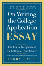 ON WRITING THE COLLEGE APPLICATION ESSAY, 25TH ANNIVERSARY EDITION