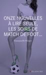 Onze Nouvelles  Lire Seule Les Soirs De Match De Foot
