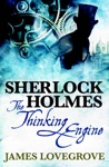 Sherlock Holmes The Thinking Engine