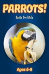 Facts About Parrots For Kids 6-8