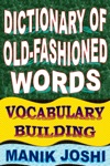 Dictionary Of Old-fashioned Words Vocabulary Building