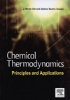 Chemical Thermodynamics Principles And Applications