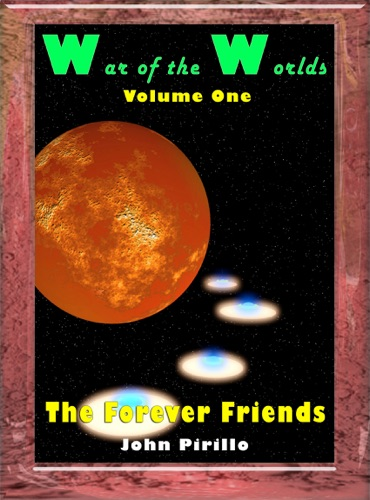 War of the Worlds Volume One The Forever Friends