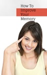 How To Improve Your Memory - Tricks To Remember NamesFacts And Faces