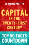 Capital In The Twenty-First Century By Thomas Piketty Top 50 Facts Countdown