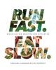 Shalane Flanagan & Elyse Kopecky - Run Fast. Eat Slow.  artwork