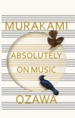 村上春樹, Seiji Ozawa & Jay Rubin - Absolutely on Music artwork