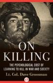 On Killing - Lt. Col. Dave Grossman Cover Art
