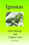 Iguanas Their Biology And Captive Care