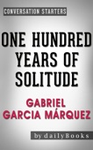 One Hundred Years of Solitude: A Novel by Gabriel Garcia Márquez  Conversation Starters - Daily Books Cover Art
