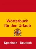 Wörterbuch für den Urlaub Spanisch – Deutsch