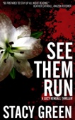 See Them Run - Stacy Green