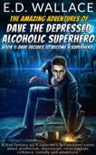 Similar eBook: The Amazing Adventures of Dave the Depressed Alcoholic Superhero. Book One: Dave Decides to Become a Superhero