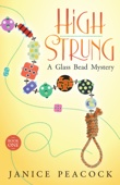 High Strung, Glass Bead Mystery Series, Book 1 - Janice Peacock
