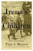Irena's Children - Tilar J. Mazzeo Cover Art