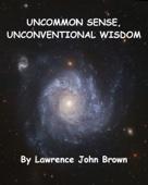 Uncommon Sense, Unconventional Wisdom