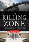 The Killing Zone Second Edition  How  Why Pilots Die Second Edition