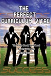 The Perfect Curriculum Vitae