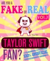 Are You A Fake Or Real Taylor Swift Fan Volume 1 The 100 Unofficial Quiz And Facts Trivia Travel Set Game