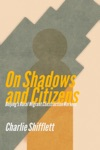 On Shadows And Citizens