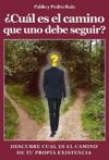Cul Es El Camino Que Uno Debe Seguir Descbre Cul Es El Camino De Tu Propia Existencia