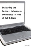 Evaluating The Business To Business Ecommerce Systems Of Dell  Cisco