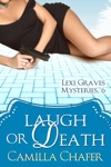 Laugh Or Death Lexi Graves Mysteries 6
