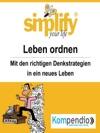 Simplify Your Life - Einfacher Und Glcklicher Leben