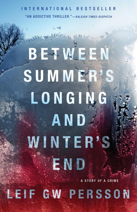 Between Summers Longing and Winters End Leif GW Persson  Paul Norlen Book