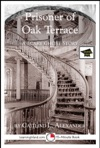 Prisoner Of Oak Terrace A 15-Minute Ghost Story Educational Version