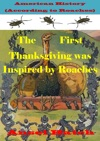 American History According To Roaches The First Thanksgiving Was Inspired By Roaches