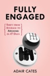 Fully Engaged Shift From Average To Awesome In 46 Days