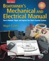 Boatowners Mechanical And Electrical Manual  How To Maintain Repair And Improve Your Boats Essential Systems