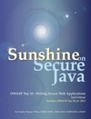 Sunshine On Secure Java  OWASP Top 10 - Writing Secure Web Applications
