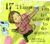 17 Things Im Not Allowed To Do Anymore