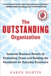 The Outstanding Organization Generate Business Results By Eliminating Chaos And Building The Foundation For Everyday Excellence