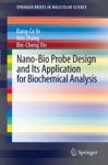 Nano-Bio Probe Design And Its Application For Biochemical Analysis