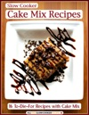 Slow Cooker Cake Mix Recipes 16 To-Die-For Recipes With Cake Mix