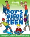 American Medical Association Boys Guide To Becoming A Teen