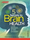 AARPs 5 Secrets To Brain Health