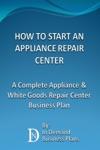 How To Start An Appliance Repair Center A Complete Appliance  White Goods Repair Center Business Plan