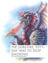 The Sure-Fire Fifty-Day Way To Stop Smoking