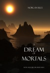 A Dream Of Mortals Book 15 In The Sorcerers Ring